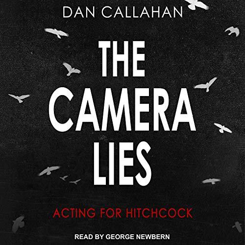 The Camera Lies Audiobook By Dan Callahan cover art