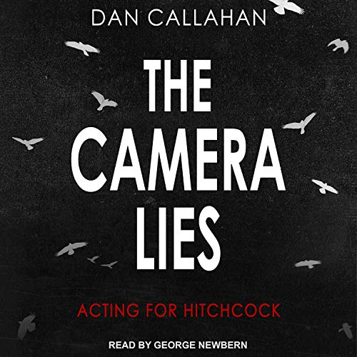 The Camera Lies: Acting for Hitchcock