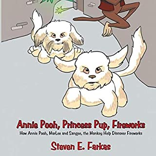 Annie Pooh, Princess Pup, Fireworks: How Annie Pooh, Marlee and Sangee, the Monkey Help Discover Fireworks cover art