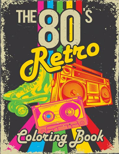 The 80s Retro Coloring Book for Stress Relief