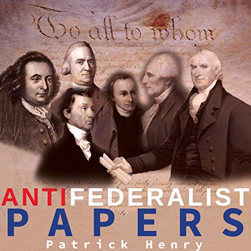 The Anti-Federalist Papers Audiobook By Patrick Henry cover art