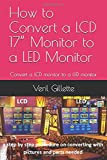 """How to Convert a LCD 17"""" Monitor to a LED Monitor:..."""