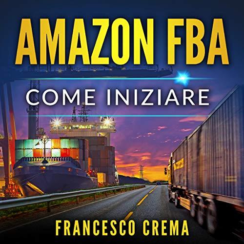 Amazon FBA: Come iniziare cover art