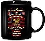I Am Politically Incorrect I Say Merry Christmas God Bless America Coffee Mug 11oz & 15oz Ceramic Tea Cups