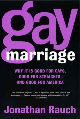 Gay Marriage: Why It Is Good for Gays, Good for Straights, and Good for America (English Edition)