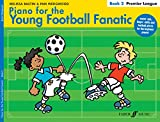 Piano for the Young Football Fanatic: Bk.2