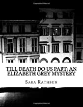 Till Death Do Us Part: An Elizabeth Grey Mystery (The Adventures of Detective Grey) (Volume 2)