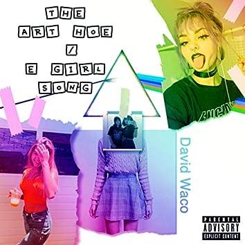 The Art Hoe/E Girl Song