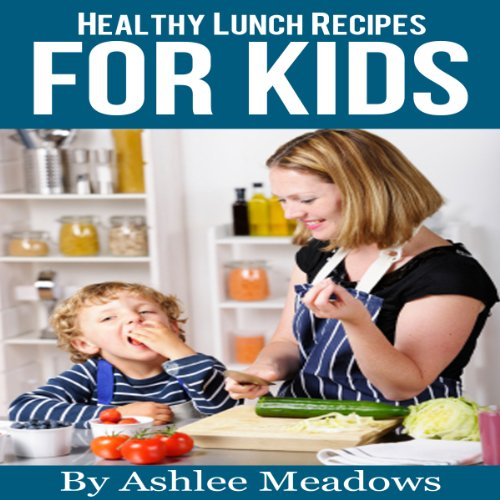 Healthy Lunch Recipes For Kids audiobook cover art