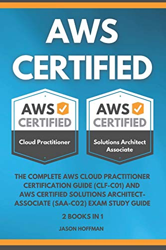 AWS CERTIFIED: The Complete AWS cloud practitioner certification guide ( CLF-C01 ) and AWS Certified