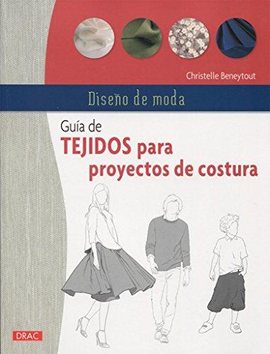 Diseño De Moda. Guía De Tejidos Para Proyectos De Costura