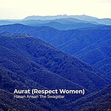 Aurat (Respect Women)