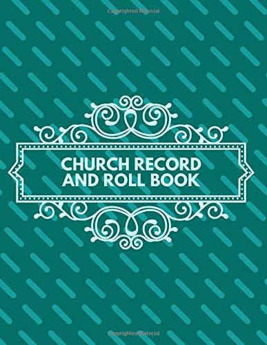 Church Record And Roll Book: Ruled Christian Church Membership Record Book, Members Register Notebook, Gifts for Church Secretariat, Membership ... Many More, 110 pages. (Church Membership Log)