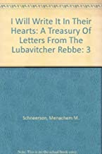 I Will Write It In Their Hearts: A Treasury Of Letters From The Lubavitcher Rebbe by Menachem M. Schneerson (2002-06-30)