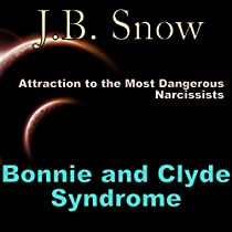 Bonnie and Clyde Syndrome: Attraction to the Most Dangerous Narcissists