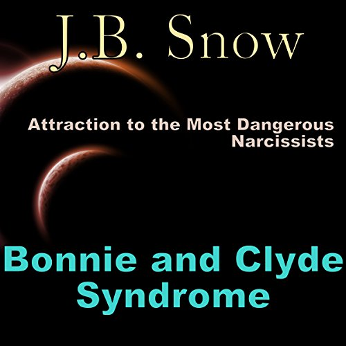 Bonnie and Clyde Syndrome: Attraction to the Most Dangerous Narcissists audiobook cover art