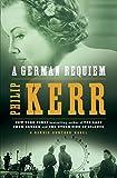 A German Requiem: A Bernie Gunther Novel...