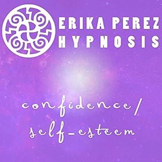 Confianza y Auto-Estima Hipnosis [Confidence and Self-Esteem Hypnosis] cover art