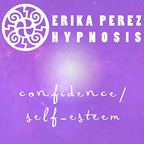 Confianza y Auto-Estima Hipnosis [Confidence and Self-Esteem Hypnosis] cover art