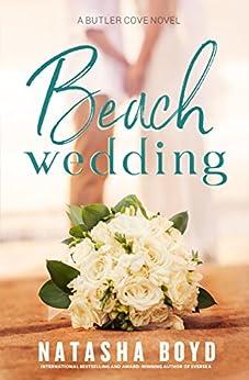 Beach Wedding (Eversea Book Three) (The Butler Cove Series Book 5) by [Natasha Boyd]