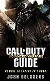 Call of Duty Advanced Warfare: Newbie to Expert in 1 Hour (call of duty books, call of duty black ops 2, black ops, Call of Duty Advanced Warfare Guide, ... of duty, modern warfare,) (English Edition)