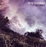 Songtexte von For the Fallen Dreams - Back Burner