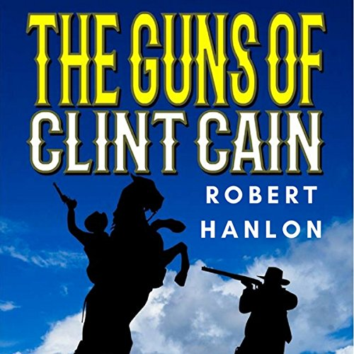 The Guns of Clint Cain audiobook cover art