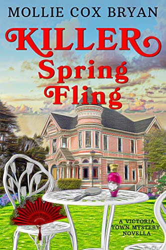 Killer Spring Fling: A Victoria Town Mystery Novella (Victoria Town Mysteries Book 1) by [Mollie Cox Bryan]