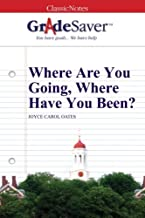 GradeSaver (TM) ClassicNotes: Where Are You Going, Where Have You Been?