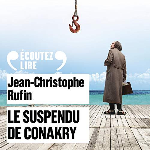 Le suspendu de Conakry: Les énigmes d'Aurel le Consul 1