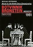 Match for the World Chess Championship Botvinnik - Bronstein, Moscow 1951 (Progress in Chess)