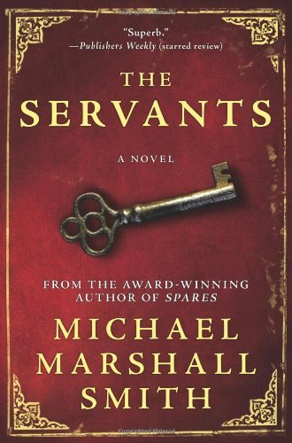 Ebook The Servants By Michael Marshall Smith