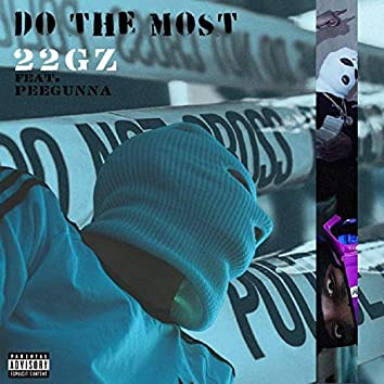 Do the most (feat. 22Gz)