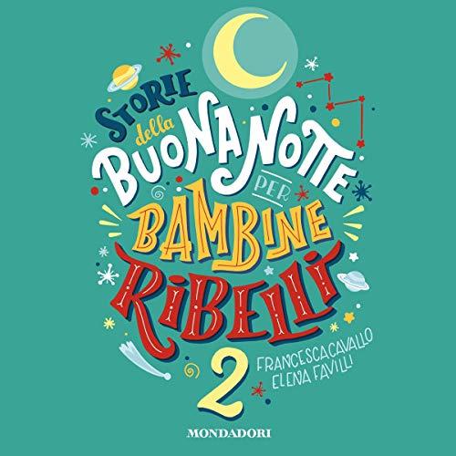 Storie della buonanotte per bambine ribelli 2 cover art