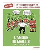 L'amour du maillot : Une saison en ligue 2 (Sociorama)