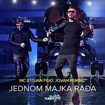 Jednom Majka Rađa (feat. Jovan Perišić)
