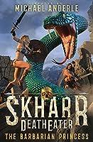The Barbarian Princess (Skharr Deatheater)