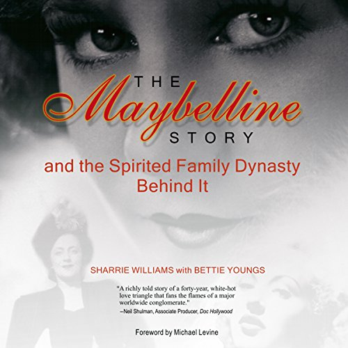 The Maybelline Story and the Spirited Family Dynasty Behind It audiobook cover art