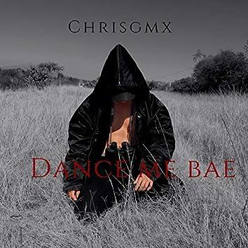 Dance Me Bae