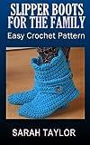 Slipper Boots For The Family - Easy Crochet Pattern