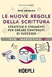 Le nuove regole della scrittura. Strategie e strumenti per creare contenuti di successo