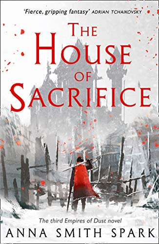 The House of Sacrifice (Empires of Dust, Book 3) (English Edition)