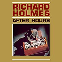 After Hours by Richard Holmes (2015-04-13)