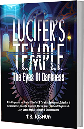 LUCIFER'S  TEMPLE THE EYES OF DARKNESS: A Battle For Spiritual Warfare & Christian Demonology, Satanism & Satanic Altars, Occultic Kingdoms, Marine Spirits, ... & Scary Demon Angels, (English Edition)