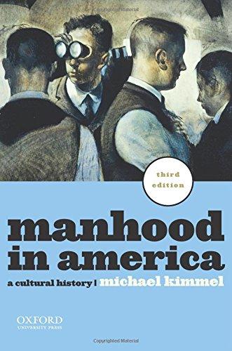 Manhood in America: A Cultural History