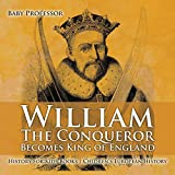 William The Conqueror Becomes King of England - History for Kids Books   Children's European History