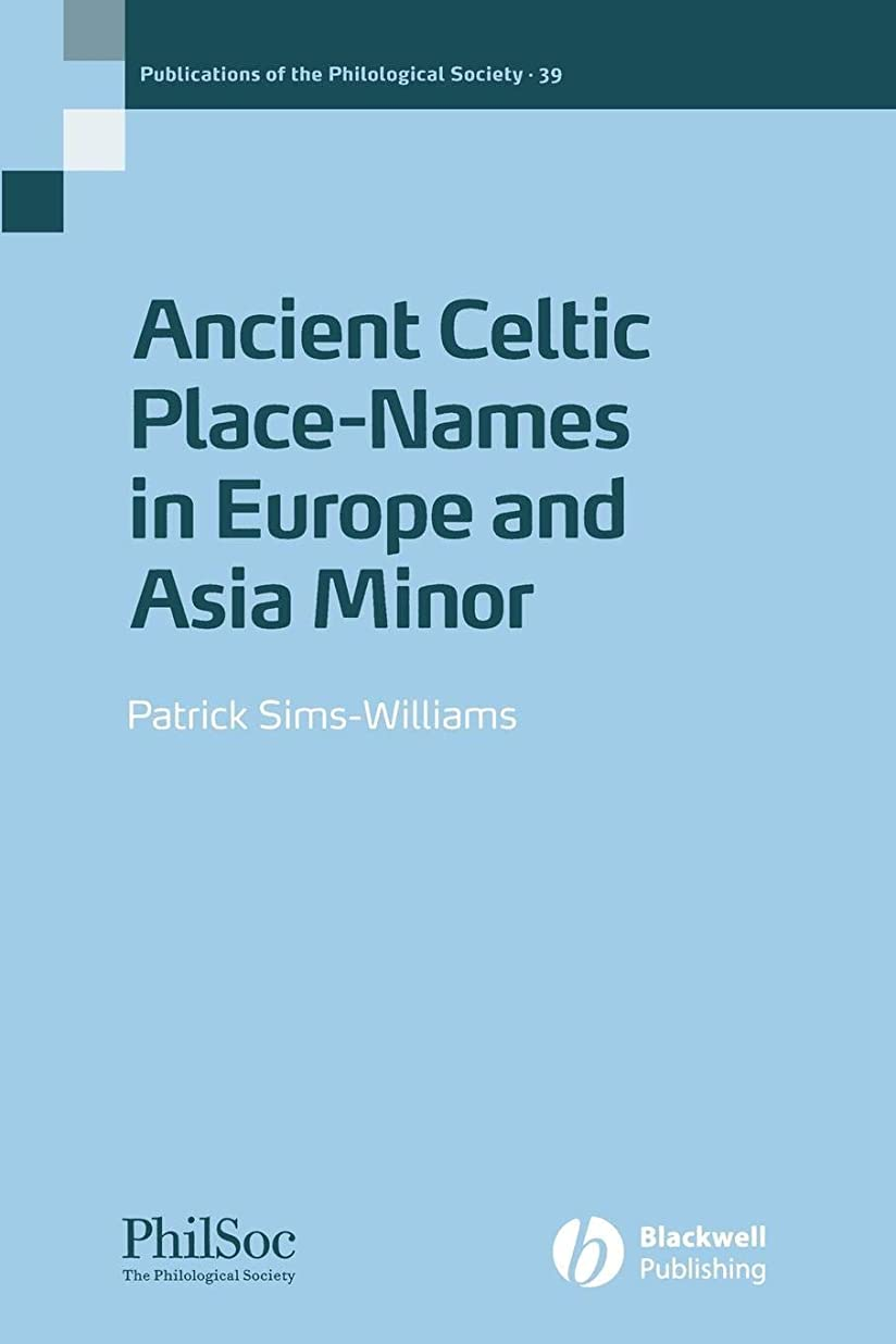 集中的な統治可能発火するAncient Celtic Placenames in Europe and Asia Minor, Number 39 (Publications of the Philological Society)