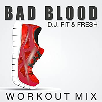 Bad Blood (Workout Mix)