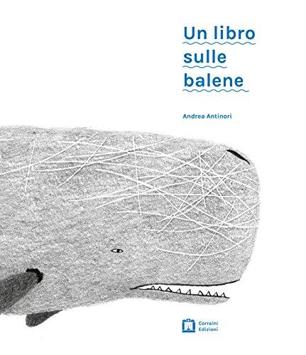 Un libro sulle balene. Ediz. illustrata