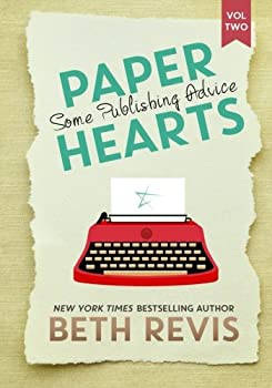 Paper Hearts, Volume 2: Some Publishing Advice 0990662675 Book Cover